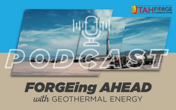 FORGEing Ahead with Geothermal Energy Podcast Episode 1